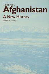 Afghanistan - A New History: Edition 2