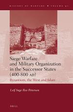 Siege Warfare and Military Organization in the Successor States (400-800 AD)