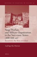 Siege Warfare and Military Organization in the Successor States  400 800 AD  PDF