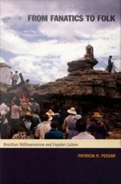 From Fanatics to Folk: Brazilian Millenarianism and Popular Culture