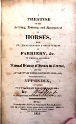 A treatise on the breeding, training and management of horses [by W. Flint].