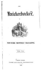 The Knickerbocker: Or, New-York Monthly Magazine, Volume 7