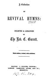 A collection of revival hymns, selected & arranged by C. Garrett