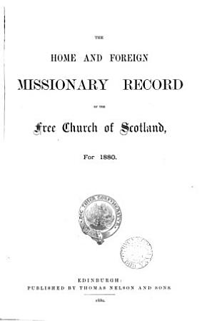 THE HOME AND FOREIGN MISSIONARY RECORD OF THE FREE CHURCH OF SCOTLAND  FOR 1880  PDF