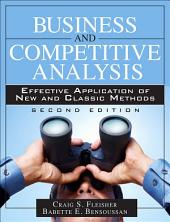 Business and Competitive Analysis: Effective Application of New and Classic Methods, Edition 2