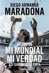 México 86. Mi Mundial, mi verdad: Así ganamos la Copa