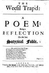 The Weesil Trap'd: A Poem: Being a Reflection on the Late Satyrical Fable ...