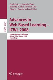 Advances in Web Based Learning - ICWL 2008: 7th International Conference, Jinhua, China, August 20-22, 2008, Proceedings