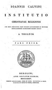 Joannis Calvini Institutio christianae religionis: Volume 1