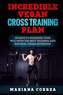 Incredible Vegan Cross Training Plan