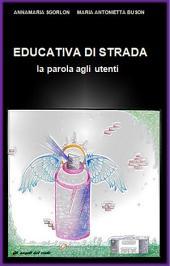 EDUCATIVA DI STRADA - la parola agli utenti