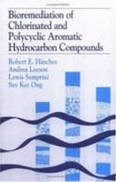 Bioremediation of Chlorinated and Polycyclic Aromatic Hydrocarbon Compounds PDF
