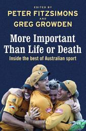 More Important than Life or Death: Inside the Best of Australian Sport