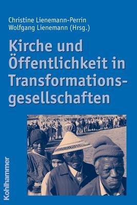 Kirche und   ffentlichkeit in Transformationsgesellschaften PDF