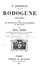... Rodogune: tragédie, avec une introduction, des éclaircissements et des notes