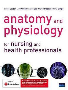 Anatomy and Physiology for Nursing and Health Professionals PDF