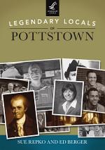 Legendary Locals of Pottstown
