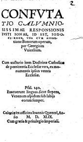 Confutatio Calumniosissimae Responsionis Iusti Ionae, Id Est, Iodoci Kock