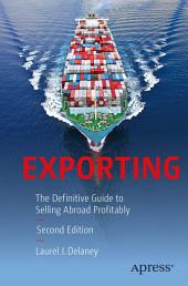 Exporting: The Definitive Guide to Selling Abroad Profitably, Edition 2