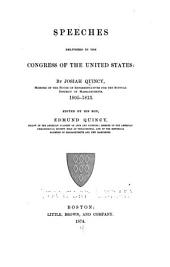 Speeches Delivered in the Congress of the United States: By Josiah Quincy, Member of the House of Representatives for the Suffolk District of Massachusetts, 1805-1813