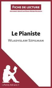 Le Pianiste de Wladyslaw Szpilman (Fiche de lecture): Résumé complet et analyse détaillée de l'oeuvre
