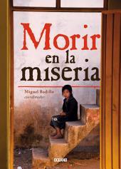 Morir en la miseria: los 14 municipios más pobres
