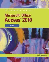 Microsoft Access 2010: Illustrated Brief