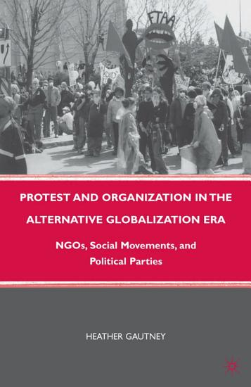 Protest and Organization in the Alternative Globalization Era PDF