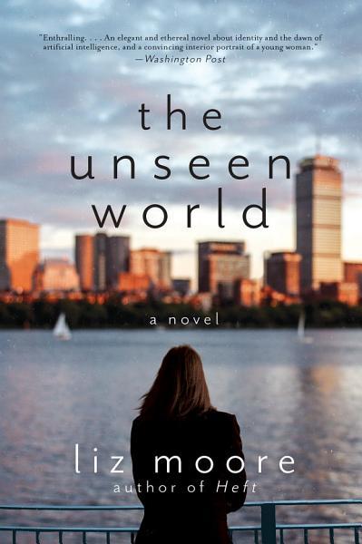 Download The Unseen World  A Novel Book