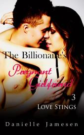 The Billionaire's Pregnant Girlfriend 3: Love Stings