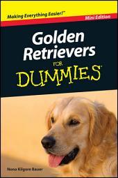 Golden Retrievers For Dummies?, Mini Edition: Edition 2