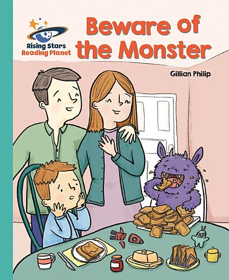 Reading Planet   Beware of the Monster   Turquoise  Galaxy PDF