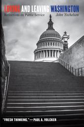 Loving and Leaving Washington: Reflections on Public Service