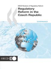OECD Reviews of Regulatory Reform OECD Reviews of Regulatory Reform: Regulatory Reform in the Czech Republic 2001