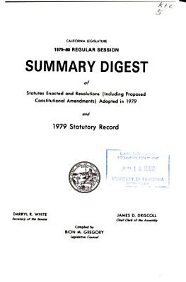Summary Digest of Statutes Enacted and Resolutions  Including Proposed Constitutional Amendments  Adopted in     and     Statutory Record