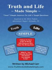 Truth and Life Made Simple: Inspired at the Holy Family Adoration Chapel, Orlando, Fl
