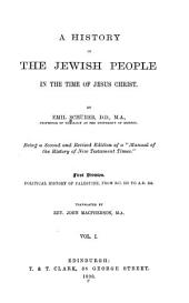 A History of the Jewish People in the Time of Jesus Christ: Volume 1