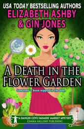A Death in the Flower Garden: a Danger Cove Farmers' Market Mystery