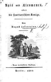 Agis und Kleomenes, oder die spartanischen Könige. [A drama, in prose.] ... Neue verbesserte Auflage
