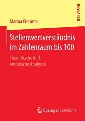 Stellenwertverständnis im Zahlenraum bis 100: Theoretische und empirische Analysen