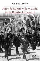 Ritos de guerra y de victoria en la Espa  a franquista PDF