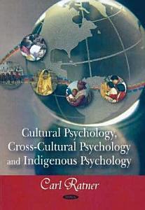 Cultural Psychology  Cross cultural Psychology  and Indigenous Psychology Book