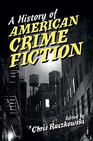 A History of American Crime Fiction PDF