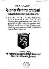 Placcaet vande Staten generael vande gevnieerde Nederlanden: byden welcken [...] men verclaert den coninck van Spaegnien veruallen vande ouerheyt ende heerschappije van dese voors. Nederlanden