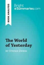 The World of Yesterday by Stefan Zweig  Book Analysis  PDF