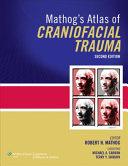 Mathog's Atlas of Craniofacial Trauma
