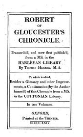 Robert of Gloucester's Chronicle: Volume 1
