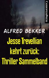 Jesse Trevellian kehrt zurück: Thriller Sammelband: Zwei Krimis: Killer ohne Gnade/ Killer ohne Skrupel: Cassiopeiapress Spannung