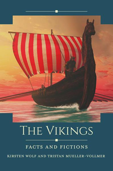 The Vikings: Facts and Fictions