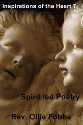 Inspirations of the Heart 7: Spirit led Poetry